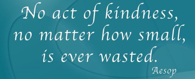 No Act of Kindness . . . - 640 x 259