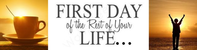First Day of the Rest of Your Life-R