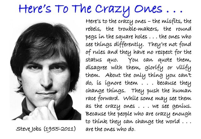 Here's To The Crazy Ones . . 640 x 442