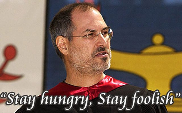 Stay hungry, stay foolish - 640 x 399