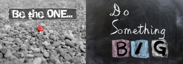 Be The One . . . Do Something Big - 640 x 225