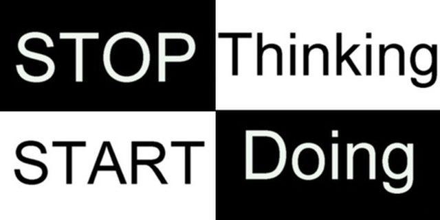 Stop Thinking Start Doing - 640 x 321